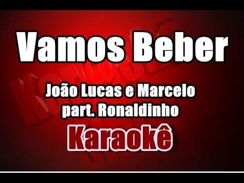 Vamos Beber - João Lucas e Marcelo part. Ronaldinho - Karaokê