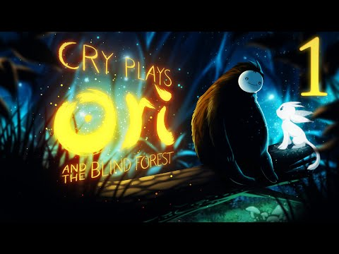 Cry Plays: Ori and the Blind Forest [P1]