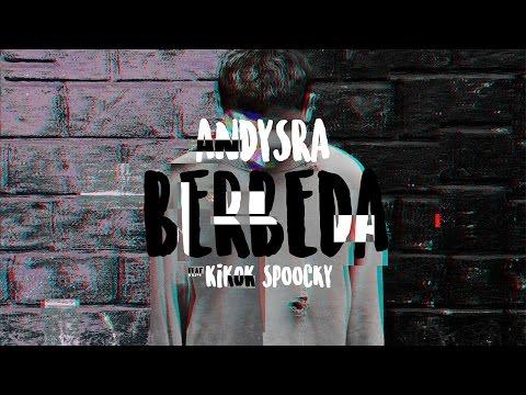 Andysra - Berbeda (ft. Kikok Spoocky)