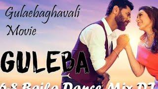 Guleba 6 8 Baila Dance Mix DJ CX - Gulaebaghavali Movie Song