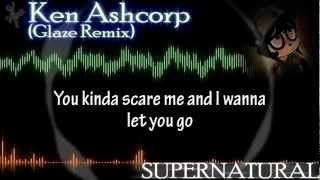 Ken Ashcorp - Supernatural (Glaze Remix) Lyrics