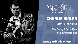 Charlie Sigler | Guitar Trio | The End of A Love Affair