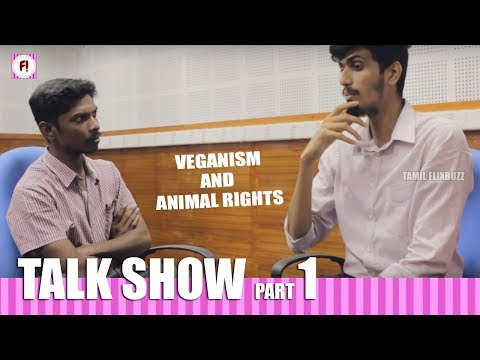 Animal rights Activist Arvind explains Veganism and Animal rights - Part 1 | Talk show