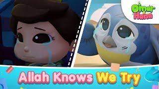 Allah Knows We Try | Islamic Series \\u0026 Songs For Kids | Omar \\u0026 Hana English