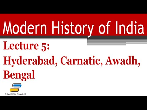 Lec 5 - Hyderabad, Carnatic, Awadh, Bengal in 18th Century with Fantastic Fundas | Modern History