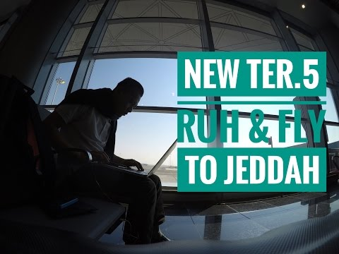 """VLOG """"NEW RIYADH AIRPORT TER. 5 AND FLY TO JEDDAH"""""""