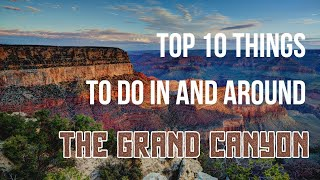 Top 10 Things To Do In And Around The Grand Canyon