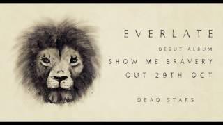 Everlate - Show Me Bravery album sampler