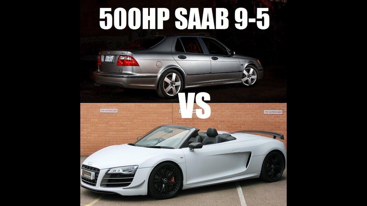 600hp Saab 9 5 Vs Audi R8 More