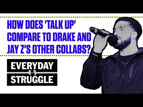 How Does 'Talk Up' Compare to Drake and Jay Z's Other Collabs? | Everyday Struggle