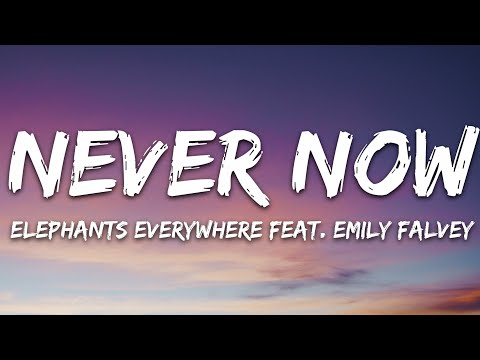 Elephants Everywhere - Never Now Ft Emily Falvey 7Clouds Release