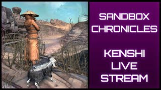 SANDBOX CHRONICLES📦 - Kenshi in 2019 (Open World Survival Squad-Based RPG) 6-Year Old Save Import