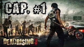 Dead Rising 3 | Let's Play en Español | Capitulo 1