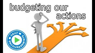 Budgeting Our Actions - Daily EncourageMints
