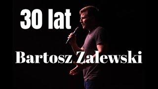 Bartosz Zalewski  - 30 lat