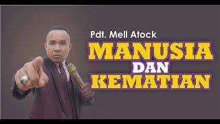 MANUSIA DAN KEMATIAN Oleh Pdt Mell Atock
