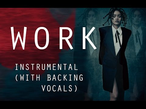 Rihanna - Work (Instrumental) With Backing Vocals
