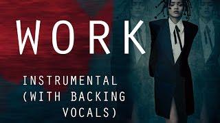 Rihanna  Work (Instrumental) With Backing Vocals