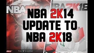 NBA 2K14 UPDATE TO 2K18 [TUTORIAL]