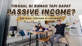 Tinggal di Rumah Tapi Dapat Passive Income? Kok Bisa? Pertama di Surabaya!