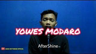 Download YOWES MODARO-AFTERSHINE COVER ANGGI SETIAWAN OFFICIAL