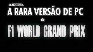 O raro F1 World Grand Prix para PC (1999) | Flagamer S06E19