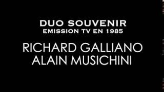 ALAIN MUSICHINI et RICHARD GALLIANO (DUO SOUVENIR TV 1985)