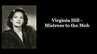 Virginia Hill - Mistress to the Mob