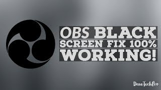 How To Fix OBS Black Screen Issue 100 Working