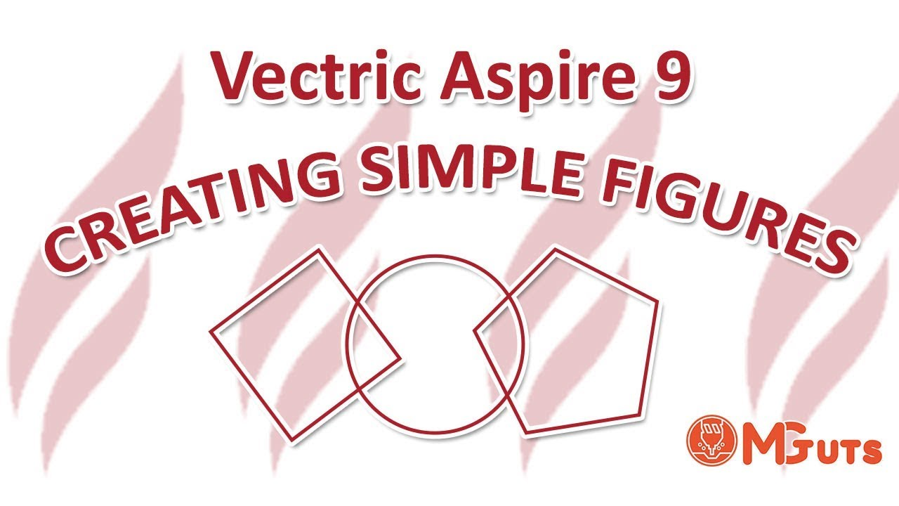 Creating simple figures in Vectric Aspire 9 - Free tutorials for Vectric Aspire