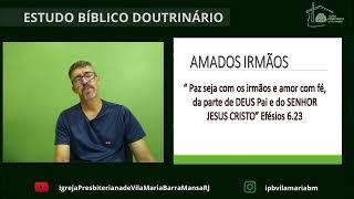 ESTUDO BÍBLICO DOUTRINÁRIO - A IGREJA E AS DOUTRINAS DAS CARTAS DO NOVO TESTAMENTO (CONTINUAÇÃO)