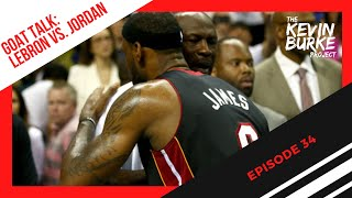 Episode 34: GOAT talk - LeBron vs. Jordan