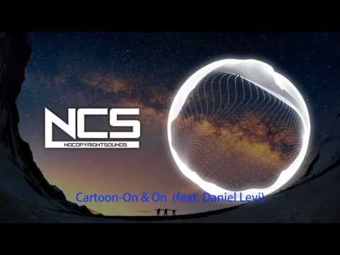 【30 minutes】Cartoon - On & On (feat. Daniel Levi) [NCS Release]
