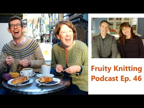 A Year of Techniques - Jen & Jim Arnall-Culliford - Ep. 46 - Fruity Knitting Podcast