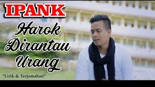 Video HAROK DIRANTAU URANG _  (Lirik & Terjemahan) download MP3, 3GP, MP4, WEBM, AVI, FLV Agustus 2018