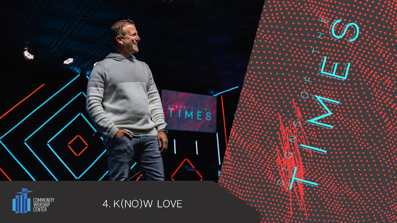 K(no)w Love | Signs of the Times | Pastor Keith Deal