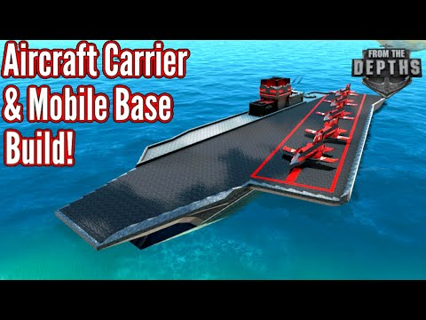 Aircraft Carrier / Mobile Base Build! | From The Depths |