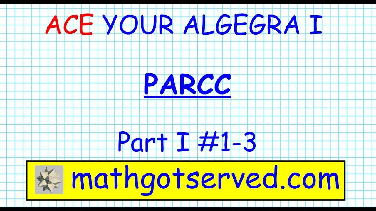 PARCC Algebra I EOY Practice Test #1-3 Common Core Next Gen