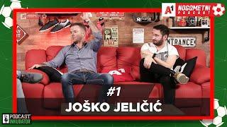 A1 Nogometni Podcast #1 - Joško Jeličić