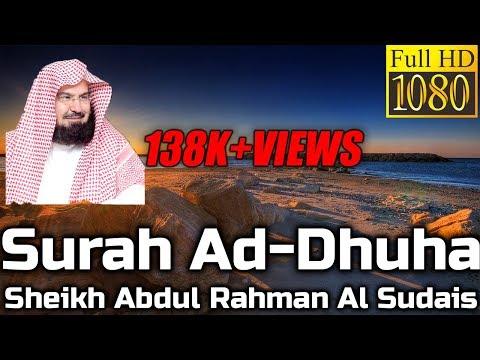 SURAH AD-DHUHA BEAUTIFUL RECITATION - Sheikh Sudais - English & Arabic Translation