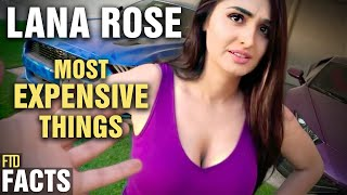 5 Most Expensive Things Owned by Lana Rose