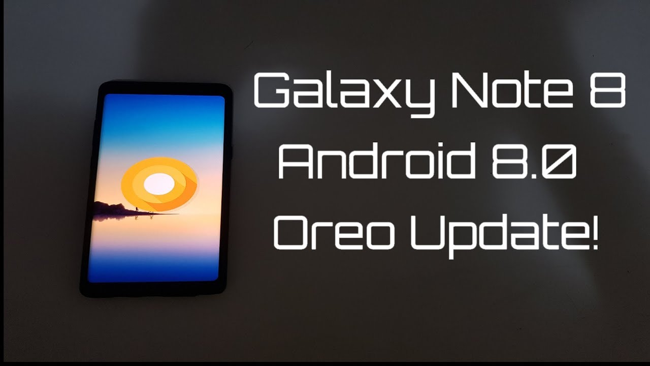 Samsung Galaxy Note 8: Official Android Oreo Update