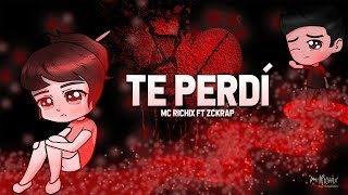 te perdi       rap romantico 2018    mc richix ft  zckrap    letra