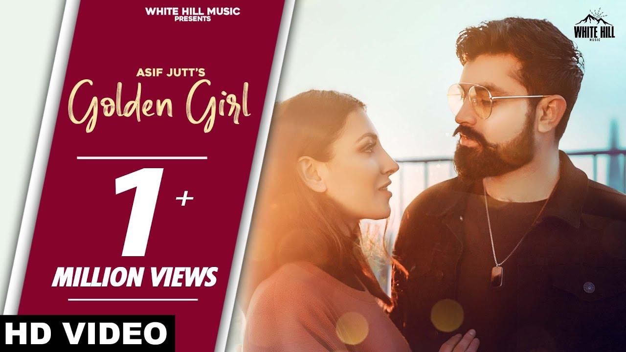 Golden Girl (Full Song)   Asif Jutt   New Song 2020   White Hill Music