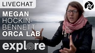 Megan Hockin-Bennett from Orca Lab - Live Chat thumbnail