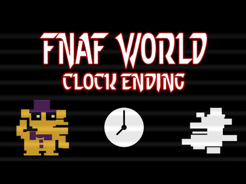 FNaF World - Clock location and ending