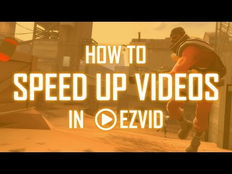 How To Speed Up Ezvid Videos So They Look Awesome