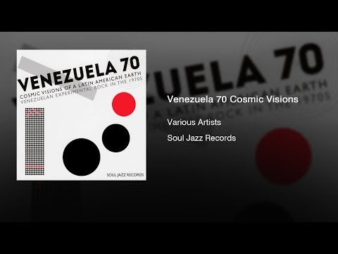 Various Artists - Venezuela 70 Cosmic Visions Of Latin American (2016) || Full Album ||