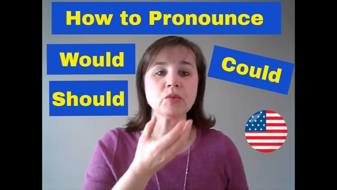 How to Pronounce Would, Could, Should