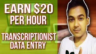 Earn Up To $20 Per Hour By Doing Transcription Data Entry |Online Work From Home Job|